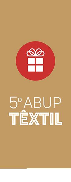 5º ABUP Têxtil
