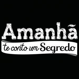 AMANHÃ TE CONTO UM SEGREDO